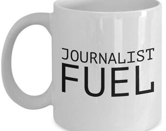 Funny Journalist Mug - Journalist Gift Idea - Journalist Fuel