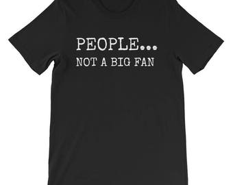 People Not A Big Fan Funny Shirt Introvert T-Shirt