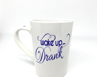 Wake Up ... Drank Coffee Mug