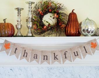 Thankful Banner, Thanksgiving Banner, Thankful Burlap Banner, Thanksgiving Photo Prop, Thanksgiving Decor, Thanksgiving Mantel Decor, B100