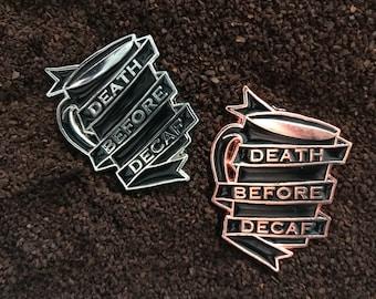 Death Before Decaf Enamel Pin