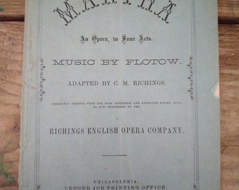 Vintage Booklet Martha An Opera in Four Acts Music by Flotow 1868