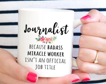 Gift For Journalist, Funny Journalist Appreciation Coffee Mug  (M571)