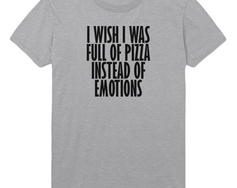 I Wish I Was Full Of Pizza Womens T-Shirt Boys Tshirt Mens Womens T shirt Top STP141