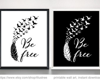 Be free digital art print, printable wall art, feather with flying birds, black and white, motivational, inspirational, instant download