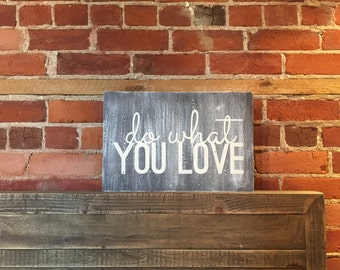 Do What You Love Wood Sign