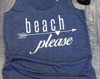 beach please tank. beach please shirt. graphic tees for women. beach coverup. summer tank top. arrow shirt. beach life. beach tank. tank top