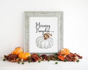 rustic fall decor Morning pumpkin print, fall print autumn decor fall printable,