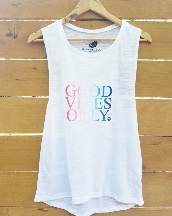 GOOD VIBES ONLY, Good Vibes Only Tee, Good Vibes Shirt, Good Vibes Only Top, Good Vibes Tshirt, Good Vibes Tees, Good Vibes Only
