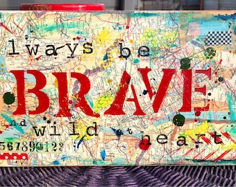 """Original Art Mixed Media Collage Painting """"Always Be Brave and Wild at Heart"""""""