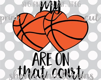 My hearts are on that court SVG, png, dxf, eps, heart is on that court svg, Basketball mom svg, basketball sayings, Basketball svg, Mom SVG