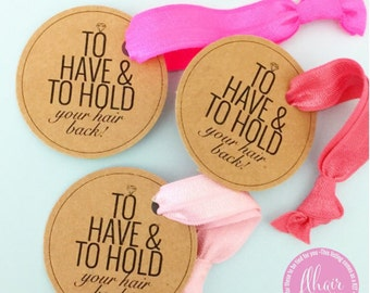 Single Set 1 card Hair Ties Bachelorette Party Favors Round Tag To have and to hold **READ Listing Description before Purchasing***