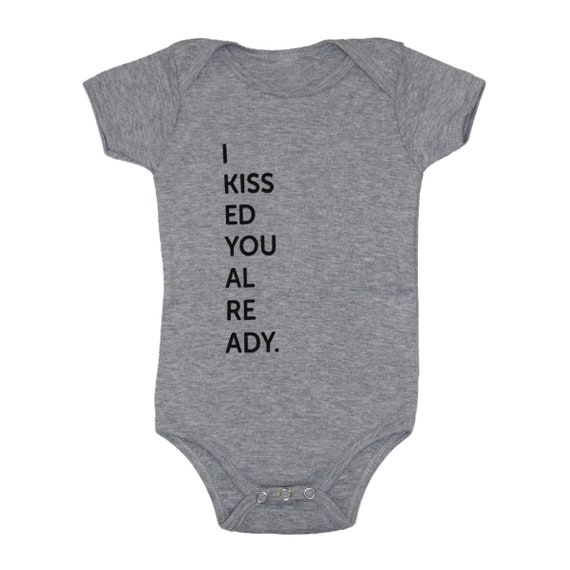 I KISSED YOU ALREADY - Baby Bodysuit