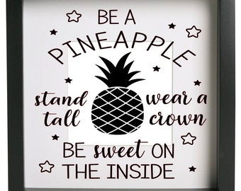 Be a pineapple, stamd tall, wear a crown, be sweet Vinyl Transfer Decal for frames/ikea ribba frame/inspirational quote/gift/birthday