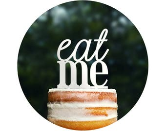Eat Me Cake Topper in your Choice of Colors, Funny Wedding Cake Topper, Modern Wedding Cake Topper, Unique Cake Topper- (T081)