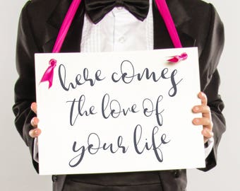 Here Comes The Love of Your Life Sign | Modern Banner for Ring Bearer or Flower Girl 1624 BW