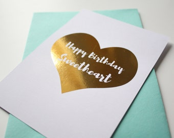 Happy Birthday Sweetheart Card Foil heart Gold Foiled Card