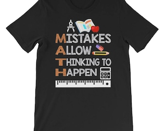MATH Mistakes Allow Thinking To Happen T-Shirt Teacher Shirt Teacher Gift Gift For Teacher Math Teacher Algebra Geometry Calculus