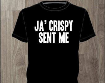 Ja' Crispy Sent Me- Men's T-shirt Impractical Jokers Fan Made Shirt (#61)