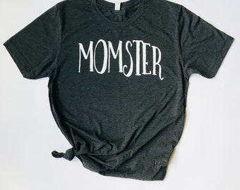 Mothers Day Gift. Momster Shirt. Gift For Mom. Mother's Day Gift. Gift For Her. Mom Gift. Mothers Day. Funny Mom Gift. Mom Shirt.
