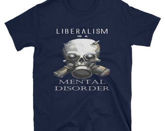 Navy Liberalism Tee, Mental Disorder T, Crazy T Shirt, Liberals Are Nuts, Leftists Crazy Black T, Conservative Gifts, Black Anti Leftist Tee