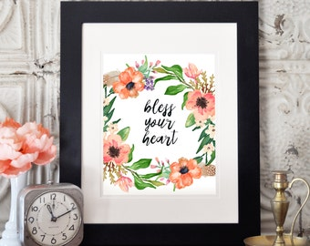 Bless Your Heart Print, Southern Wall Art, Digital Print, Southern Print, Floral Print, Wall Decor, Southern Art Print, Wall Art