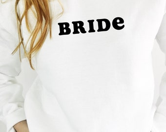 Bride Sweatshirt, Gift for Bride, Engagement Gift, Bridal Shower Gift, Bachelorette Party Gift, Bride Gift, Bachelorette Shirt, Wedding Gift