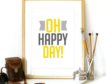 OH Happy Day! Music Art Poster Typography Poster Print poster art print cheerful Joy happiness print happy Oh Happy Day Music posterPoster
