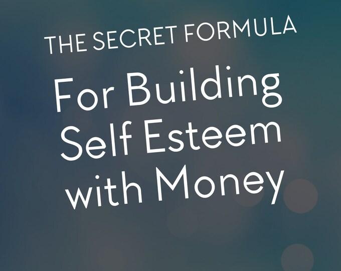 The Secret Formula for Building Self Esteem With Your Money