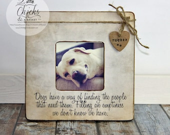 Personalized Pet Picture Frame, Pet Picture Frame, Dogs Have A Way Of Finding People That Need Them, Pet Loss Gift, Pet Memory Keepsake