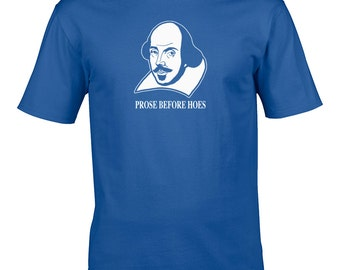 PROSE BEFORE HOES- shakespeare 'The Bard'- poet & playwright of Hamlet, Romeo, Othello, King Lear, Macbeth- Funny Men's T-Shirt - MTS1072