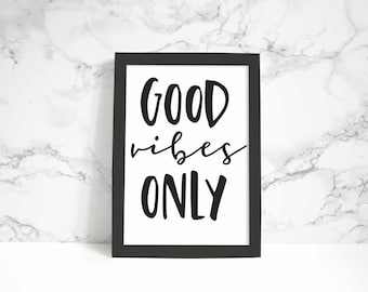 Good Vibes Only print, wall art, quote