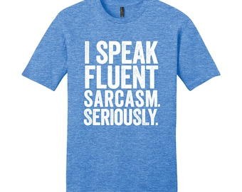 I Speak Fluent Sarcasm Shirt Men's Funny Shirt Cool Nerdy T-Shirt Geekery Sarcastic Shirt Funny Shirt Gifts for Teachers Typography Tshirt