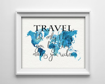 "INSTANT DOWNLOAD 8X10"" printable digital art - Travel; the only thing you buy that makes you rich - World map,Blues - Home/office decor"