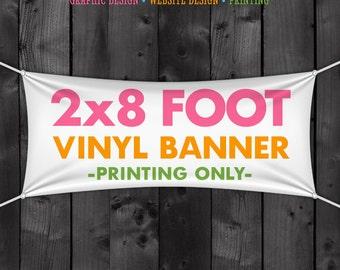 Vinyl Banner Printing - 2x8 Foot