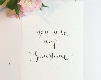 Handwritten calligraphy print Your are my Sunshine A4