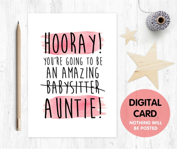 new auntie, congratulations auntie, new auntie card, you're going to be an auntie, funny auntie card, new baby auntie, babysitter