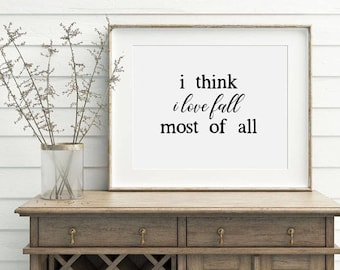 I Think I Love Fall Most of All Printable, Fall Printable, Autumn Printable, Thanksgiving Print, Fall Quotes, Minimal Modern Fall Decor