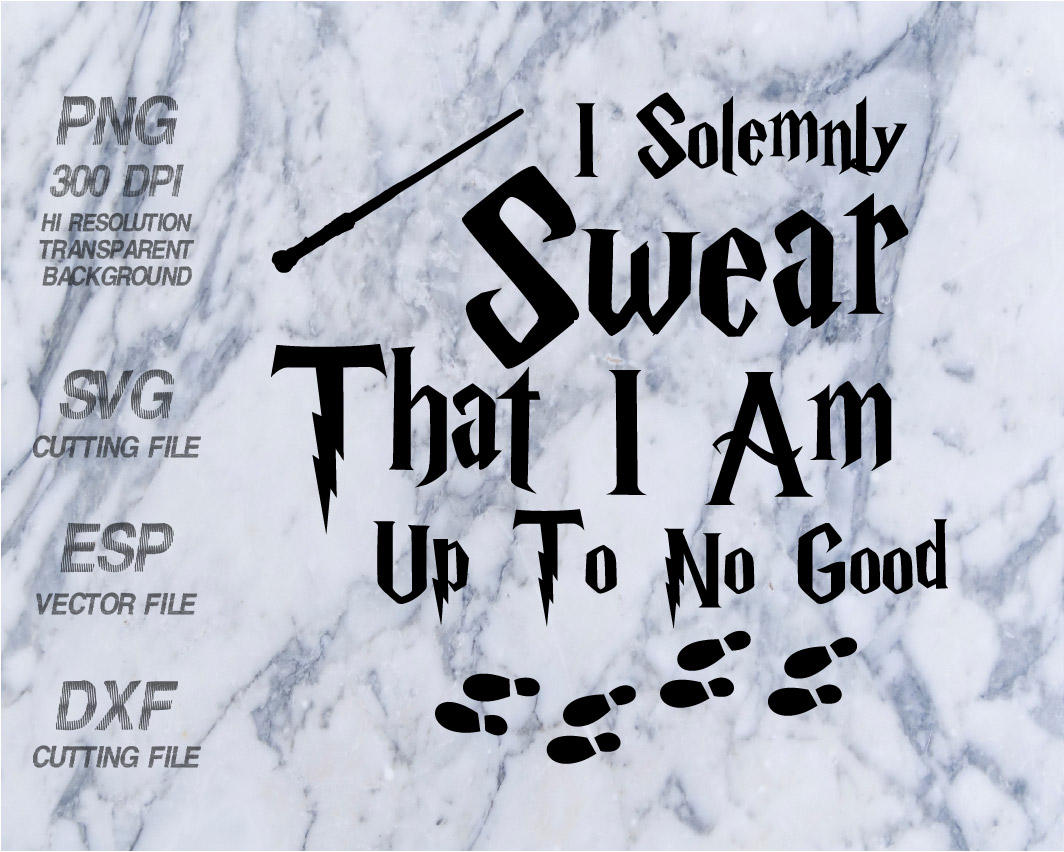 I Solemnly Swear That I Am Up To No Good Harry Potter Quote