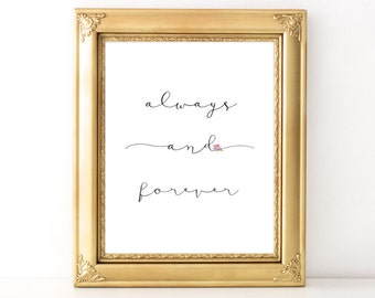 Always and Forever Print / Every Day Spirit / Wedding Decor / Engagement / Love Quote / Wedding Print / Anniversary Gift / Valentines Day