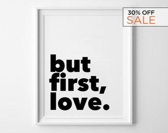 But First Love Print, Love Quote, wall print art, love sign, home decor, typography print, wall art, prints, wall decor, minimalist art