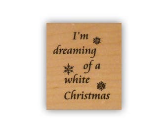 I'm Dreaming of a White Christmas mounted rubber stamp, winter holiday, snow, Crazy Mountain Stamps #7