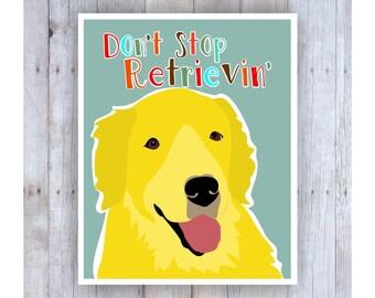 Golden Retriever Art, Don't Stop Retrievin', Dog Art Print, Inspirational Artwork, Pet Wall Decor, Yellow Dog, Quotes, Funny, Colorful