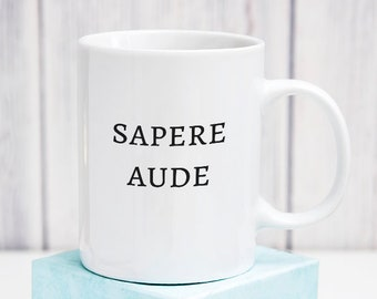 BEST SELLER ~ Dare to Be Wise ~ Sapere Aude ~ Latin Phrase Saying Quote ~ Philosophy Gift Coffee Mug ~ Horace ~ Kant ~ Age of Enlightenment