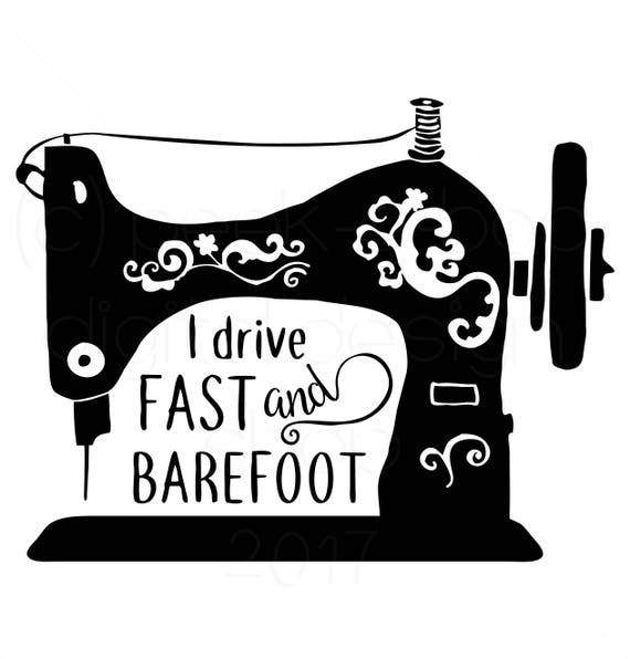 I Drive Fast And Barefoot Sewing Svg Cut File Silhouette Cut