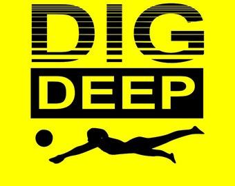Dig DEEP!  Volleyball shirt