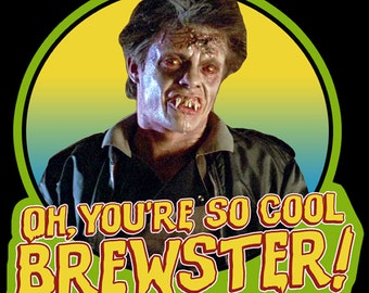 "80's Horror Classic Fright Night Evil Ed ""Oh, You're So Cool Brewster!"" custom tee Any Size Any Color"