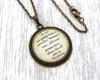 Alice in Wonderland, 'It's No Use Going Back To Yesterday', Lewis Carroll Quote Necklace or Keychain, Keyring.