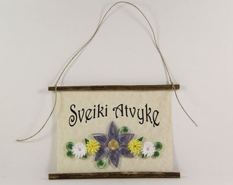 Sveiki Atvyke, Lithuanian Welcome, Paper Quilled Lithuanian Welcome Sign, 3D Quilled Banner, Lavender Yellow White Decor, Lithuania Gift