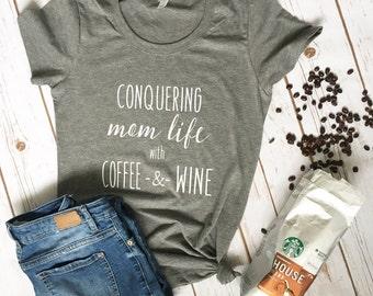 Mom Life shirt - Mom Shirt - Funny Mom Shirt - Coffee Shirt - Mom Shirts with Sayings - Coffee Mom Shirt - New Mom Shirt - Cool Mom Shirt
